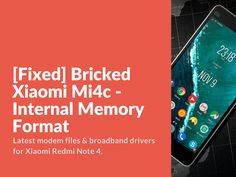 [Fixed] Bricked Xiaomi Mi4c – Internal Memory Format