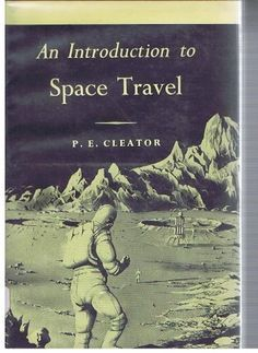 An Introduction to Space Travel by P. E. Cleator, http://www.amazon.com/dp/0273486721/ref=cm_sw_r_pi_dp_cuFNpb1HBA2CK