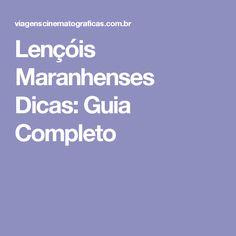 Lençóis Maranhenses Dicas: Guia Completo