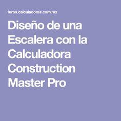 Diseño de una Escalera con la Calculadora Construction Master Pro