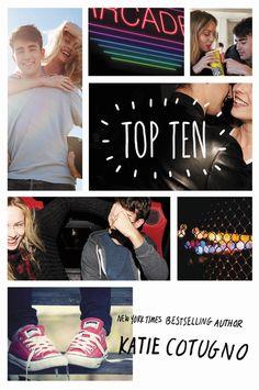 Top Ten – Katie Cotugno https://www.goodreads.com/book/show/33799302-top-ten