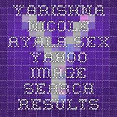 Yarishna Nicole Ayala sex - Yahoo Image Search Results