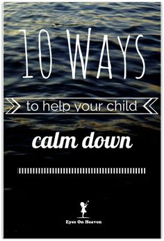 No matter how calm your child is, you're bound to deal with tears and tantrums once in a while. Here are 10 parenting strategies to help your child calm back down.