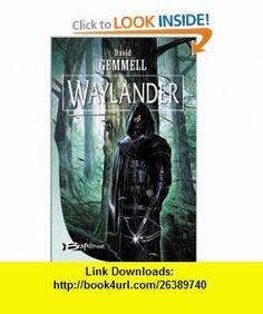Waylander (9782914370134) David Gemmell , ISBN-10: 291437013X  , ISBN-13: 978-2914370134 ,  , tutorials , pdf , ebook , torrent , downloads , rapidshare , filesonic , hotfile , megaupload , fileserve