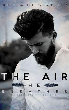 The Air he Breathes, de Brittainy C. Cherry.