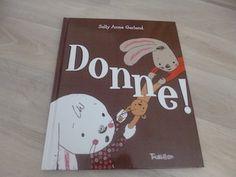 Album jeunesse dès 3 ans, Donne !, Sally Anne Garland, Tourbillon,des 3ans