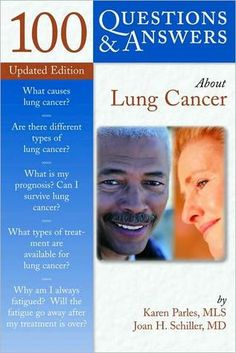 100 Questions & Answers about Lung Cancer by Karen Parles and Joan H. Schiller