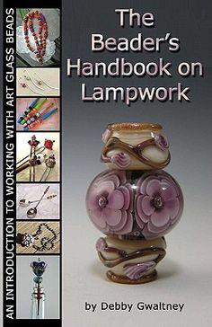 The Beader's Handbook On Lampwork
