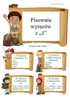 """BLOG EDUKACYJNY DLA DZIECI: PISOWNIA WYRAZÓW Z """"Ż"""" - ZASADY Math For Kids, Our Kids, Learn Polish, Teacher Morale, Polish Language, English Games, Montessori Education, Gernal Knowledge, Picture Blog"""