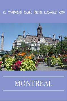 Montreal with kids. Family travel Quebec - Montreal with children - best of Montreal for families - family friendly activities Montreal - Quebec with children
