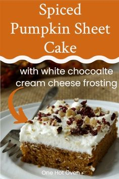Simple but elegant this Spice Pumpkin Sheet Cake is a family favorite. Filled with rich pumpkin puree and the fall warming spices we all love, this cake is topped with a delightfully creamy white chocolate cream cheese frosting. Top this cake with a sprinkling if pecans, cranberries and ginger for a crunchy topping. Homemade cakes are always the best and this pumpkin cake is easy to make and serves a crowd. Don't let fall pass you by without making this cake.