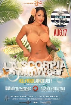 "JBPevents.com and NaughtyPR.com Present Colony Hollywood Saturday, August 17, 2013  Former Vivid Video star Nina Mercedez hosts Hollywood/LA Launch Party for her new limited-edition swimwear line, ""La Scorpia"".  Expect a celeb-infested night of mischief and mayhem in two vastly different rooms - Dj Splyce in the Animal House Room & Dj Five Star in HipHop Room. More online http://youtu.be/-zvgtV5WL3o  Contact Jamie Barren for table & list (310) 749-9029."