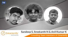 Catch the exclusive business journey of Sandeep Shankarrao, Sreekanth Nagareddy & Anil Kumar who is the Founding Team Members of Smarterify