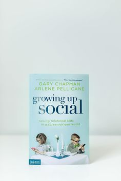 Growing Up Social: Raising Relational Kids in a Screen-Driven World – P31 Bookstore