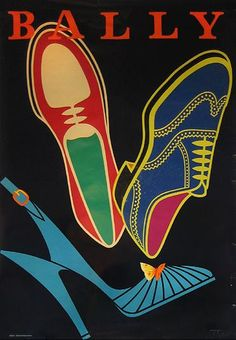 Vintage Poster Bally shoes - Vintage advertising -- found in my mother's basement, flea markets and various corners of the Internet -- dusted off and displayed for your viewing pleasure. Posters Vintage, Vintage Advertising Posters, Vintage Advertisements, Retro Posters, Vintage Graphic, Fashion Advertising, Shoe Poster, Poster Ads, Bally Poster