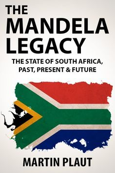 The Mandela Legacy: The State of South Africa, Past, Present & Future. Men Of Courage, Nelson Mandela, Book Images, Free Kindle Books, Textbook, Nonfiction, South Africa, My Books, Literature