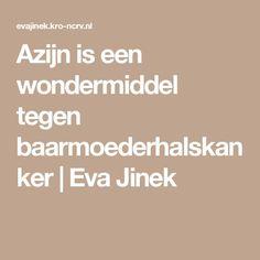 Azijn is een wondermiddel tegen baarmoederhalskanker | Eva Jinek