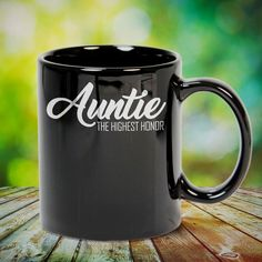 Auntie The Highest Honor Gift for Aunt Great t-shirts, mugs, bags, hoodie, sweatshirt, sleeve tee gift for aunt, auntie from niece, nephew or any girls, boys, children, friends, men, women on birthday, mother's day, father's day, Christmas or any anniversaries, holidays, occasions.