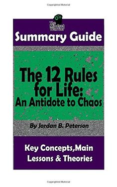 SUMMARY: The 12 Rules for Life: An Antidote to Chaos: by Jordan B. Peterson | Th (Applied Psychology, Philosophy, Personal Growth & Development) - An Easy to Digest Summary Guide... >> BONUS MATERIAL AVAILABLE INSIDE If you're looking for alternative methods to heal from certain diseases or you're simply looking to recharge your mitochondrial health for a more energizing life experience, you're going to want to read this one.. The Mindset W...