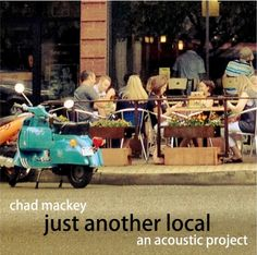 introducing one of my most favorite singer/songwriters: chad mackey