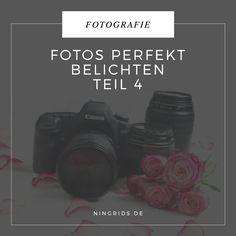 Fotos perfekt belichten Teil 4: Zusammenspiel zwischen den Einstellungen (Blende, ISO, Belichtungszeit)
