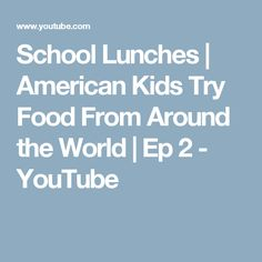 School Lunches | American Kids Try Food From Around the World | Ep 2 - YouTube 5 Kids, French Food, Around The Worlds, School Lunches, American, Youtube, Breakfast, French Cuisine, Youtubers