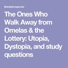 verbal irony in ones who walk away from omelas Ursula k le guin, the ones who walk away from omelas octavia e butler, speech sounds  recognizing verbal irony describing tone looking at persona and tone.