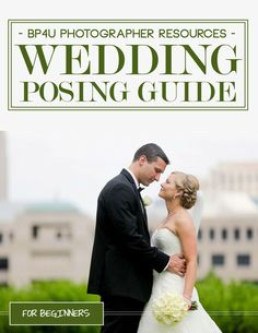 Image from http://cdn.shopify.com/s/files/1/0185/0124/products/NEW_COVER_for_Wedding_Posing_Guide_1024x1024.jpg?v=1422464969.