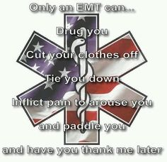 EMT can-haha funny cause its true! Paramedic Humor, Ems Humor, Firefighter Paramedic, Medical Humor, Work Humor, Emergency Medical Technician, Emergency Medical Services, Emergency Response, Ems Quotes