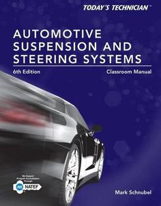 Automotive technology a systems approach 5th edition jack todays technician automotive suspension steering classroom manual and shop manual fandeluxe Choice Image