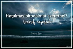 Publilius Syrus #idézet Buddhism, Favorite Quotes, Einstein, Psychology, Sayings, Reading, Funny, Inspiration, Quotation