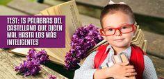 Test: 15 palabras del castellano que escriben mal hasta los más inteligentes