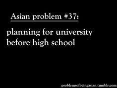 This is so all Asian parents mindset, including my parents. Guess they planned since we born. Asian Humor, Funny Asian Jokes, Asian Meme, Funny Jokes, Asian Problems, Desi Problems, Desi Humor, Desi Jokes, Asian Parents