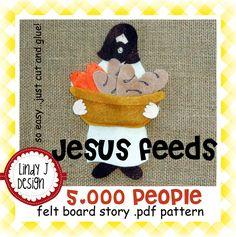 Jesus Feeds 5,000 People Bible Story Flannel/Felt Board .PDF Pattern. $5.00, via Etsy.