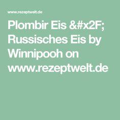Plombir Eis / Russisches Eis by Winnipooh on www.rezeptwelt.de