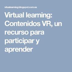 Virtual learning: Contenidos VR, un recurso para participar y aprender