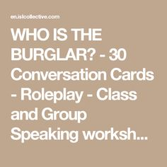 WHO IS THE BURGLAR? - 30 Conversation Cards - Roleplay - Class and Group Speaking worksheet - Free ESL printable worksheets made by teachers