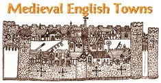 Medieval English Towns - provides historical info about cities/towns in Eng. during the Middle Ages