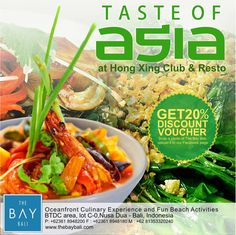 Snap a photo @TheBay Bali, upload it to our facebook page, get 20% discount voucher of Hong Xing - Taste of Asia.