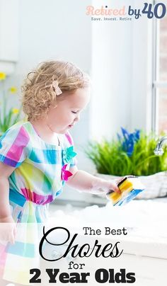 Chores for 2 year olds are so important not only because of the responsibility and obedience they teach, but because children want to feel needed and helpful - and 2 years old is a great place to start! http://www.retiredby40blog.com/2015/10/22/chores-2-year-olds/