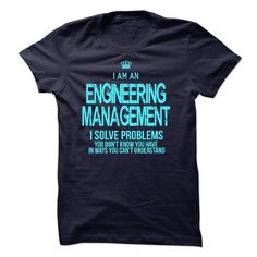 I am an Engineering Management T Shirts, Hoodies. Check price ==► https://www.sunfrog.com/LifeStyle/I-am-an-Engineering-Management-17817097-Guys.html?41382 $23