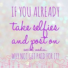 Why not get paid for taking selfies?! Contact me and I'll answer any questions you may have.