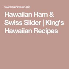 Hawaiian Ham & Swiss Slider   King's Hawaiian Recipes