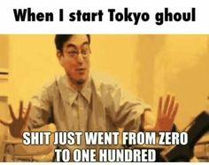 0 to 100 real fast Tokyo ghoul Otaku, Anime English, Ken Kaneki Tokyo Ghoul, Tsukiyama, A Silent Voice, Gamers, Anime Life, Anime Manga, Noragami