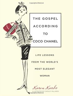 The Gospel According to Coco Chanel: Life Lessons from the World's Most Elegant Woman [Hardcover]