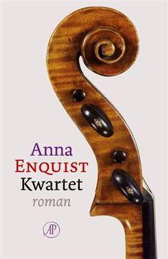 Koops Boeken, Venlo: Kwartet - Anna Enquist (Hardcover, ISBN: 9789029589444) Books To Read, My Books, Anna, Violin, My Love, Reading, Strips, Romans, Amsterdam