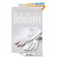 Debutante (The Vampires of St. Troy) by Thomas Galvin. $3.54. Publisher: St. Troy Press (July 14, 2012). 136 pages