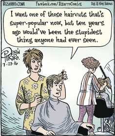 I love the fact that the stylist in the background is using hedge trimmers. Bizarro for Bizarro Comic, Morbider Humor, Work Humor, Beste Comics, Crazy Pants, Funny Cartoon Pictures, Dentist Humor, Funny Pins, Funny Stuff