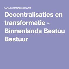 Decentralisaties en transformatie - Binnenlands Bestuur
