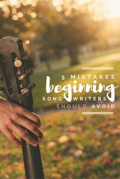 5 Mistakes Beginning Songwriters Should Avoid | Modern Songstress Blog